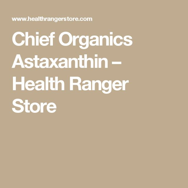 Chief Organics Astaxanthin                         – Health Ranger Store