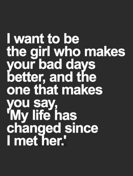 nice Inspirational Love Quotes: Love Sayings My Life Changed, I Met Her