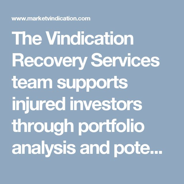 The Vindication Recovery Services team supports injured investors through portfolio analysis and potential recovery of lost market assets through arbitration.  http://www.marketvindication.com/