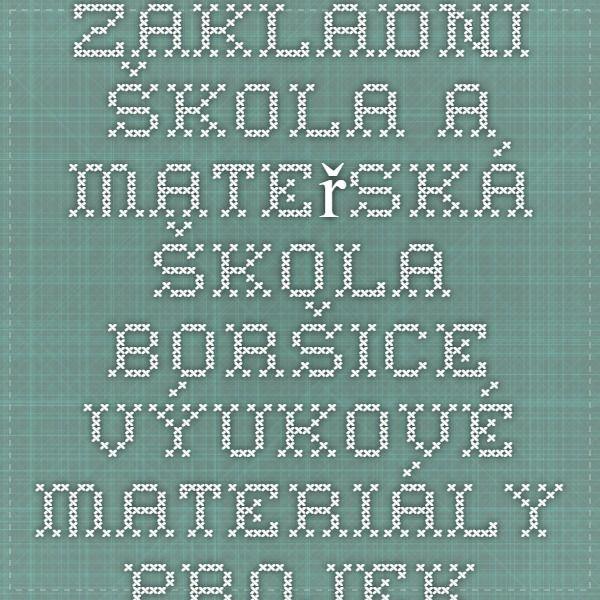 Základní škola a Mateřská škola Boršice - Výukové materiály - Projekt EU - Peníze do škol - I. stupeň