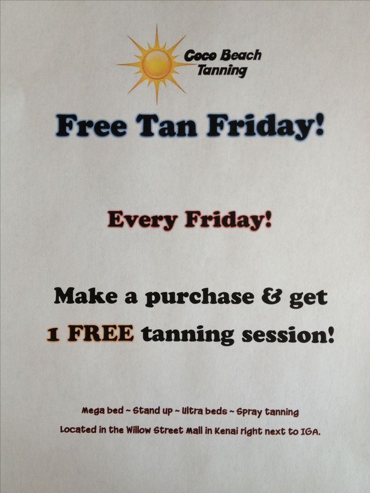 Free tan Friday every Friday! Make a purchase ~ receive a free tan!