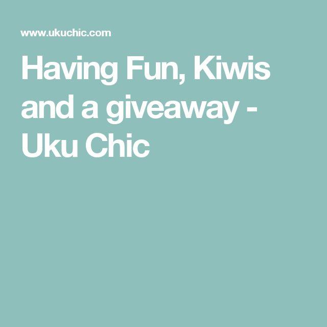Having Fun, Kiwis and a giveaway - Uku Chic