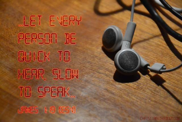 Verse of the Day: Quick to Listen, Slow to Speak - James 1:19