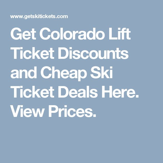 Get Colorado Lift Ticket Discounts and Cheap Ski Ticket Deals Here. View Prices.