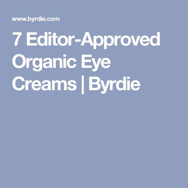 7 Editor-Approved Organic Eye Creams | Byrdie