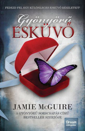 A Beautiful Wedding Jamie McGuire - Foreign Edition - Hungarian - Gyönyörű esküvő