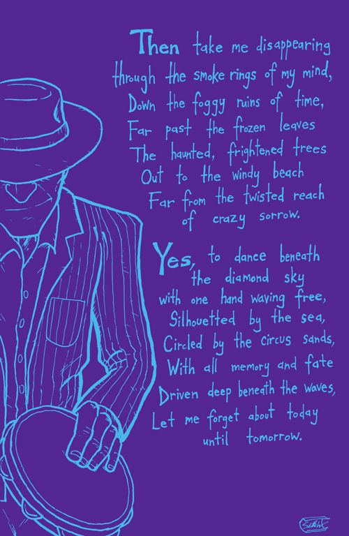 The most beautiful lyrics ever written. Happy Birthday Bob Dylan x