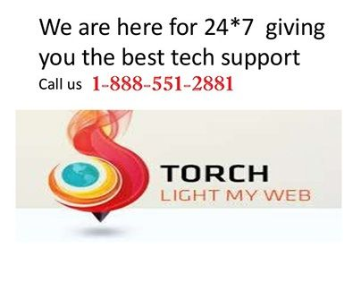 Torch Browser has been a trusted technical support service provided and therefore the tech support experts help you in obtaining optimum performance from your computer. Torch Browser Technical Support teams are 24/7 available to assist you for any computer related problems.