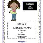 Sequences and Series ALG 2 Lesson 4: Geometric Series