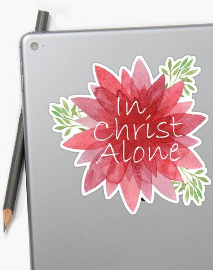In Christ alone, our hope is found, He is our strength, our Rock, our solid ground. These lyrics will remind you of our great hope and firm foundation. Stickers Tags  in christ alone our hope is found christ jesus hope love faith