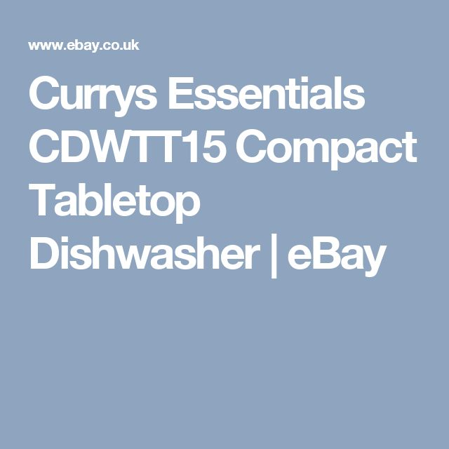 Currys Essentials CDWTT15 Compact Tabletop Dishwasher | eBay