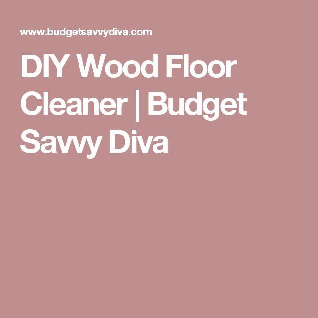 DIY Wood Floor Cleaner | Budget Savvy Diva