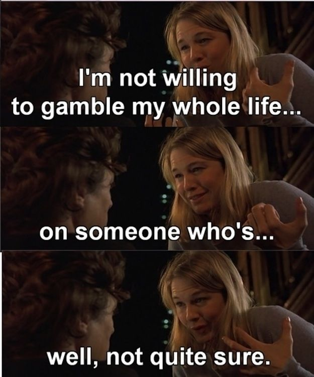 But above all, you value yourself.   28 Ways In Which We Are All Bridget Jones