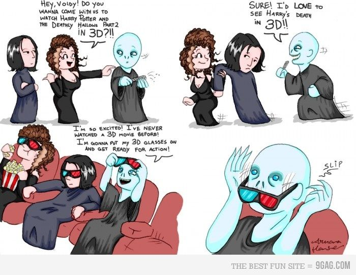 poor Voldy can't watch it in 3D