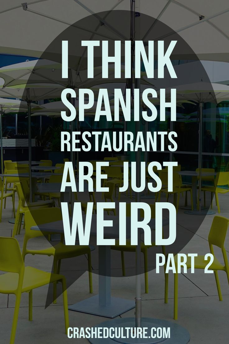 Part 2 of the many quirks you'll experience when visiting Spanish restaurants. Continued from an earlier post on Spanish restaurants. via @crashedculture