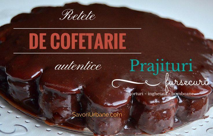 prajituri de cofetarie retete autentice