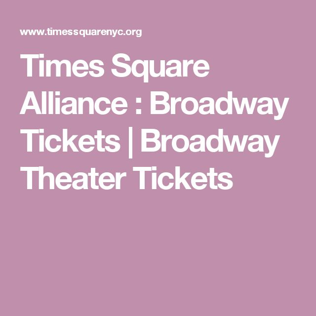 Times Square Alliance : Broadway Tickets | Broadway Theater Tickets