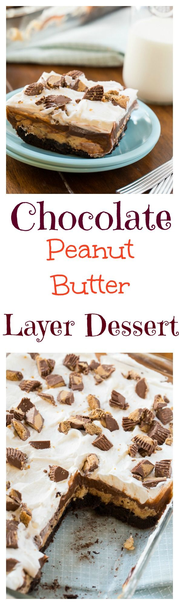 Chocolate Peanut Butter Layer Dessert - layer after layer of goodness!