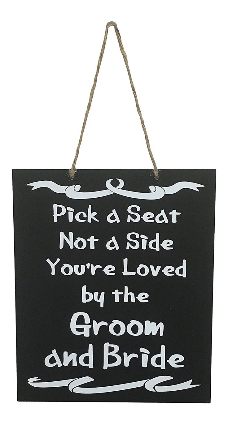 Wedding Sign Pick A Seat Not A Side You're Loved By The Groom and Bride