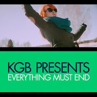 KGB - EVERYTHING MUST END by johanfwahlberg on SoundCloud