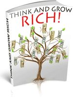 Think and Grow Rich - Before you can grow rich you must have the mindset of a rich person. Unlock the secrets with this ebook.