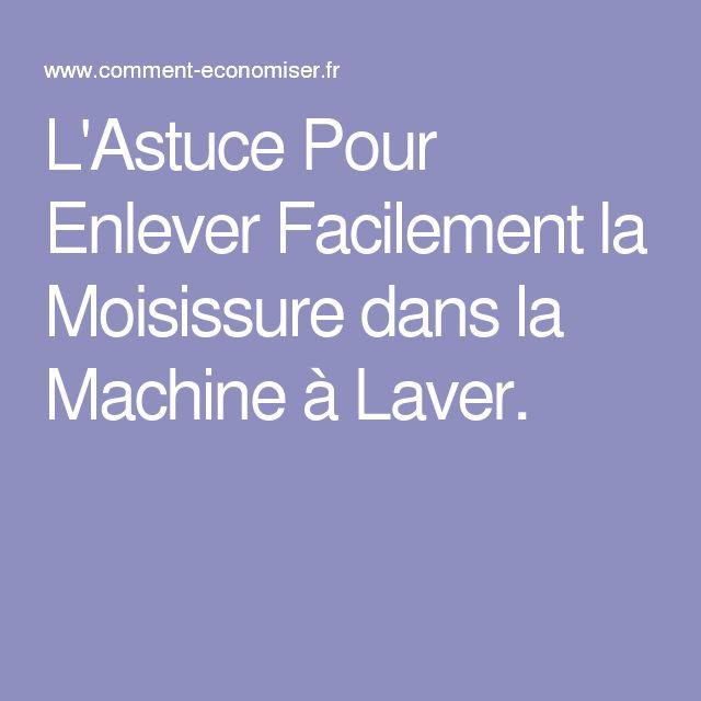 17 meilleures images propos de nettoyage sur pinterest - Enlever moisissure machine a laver ...