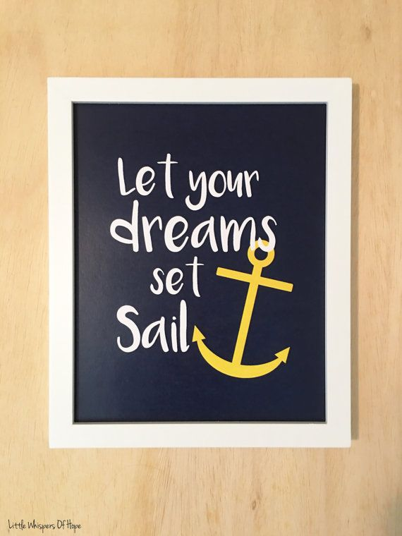 Let your dreams set sail. Nautical nursery wall art. Nautical nursery decor. Nautical art print. Kids inspirational art. Instant Download by LittleWhispersOfHope