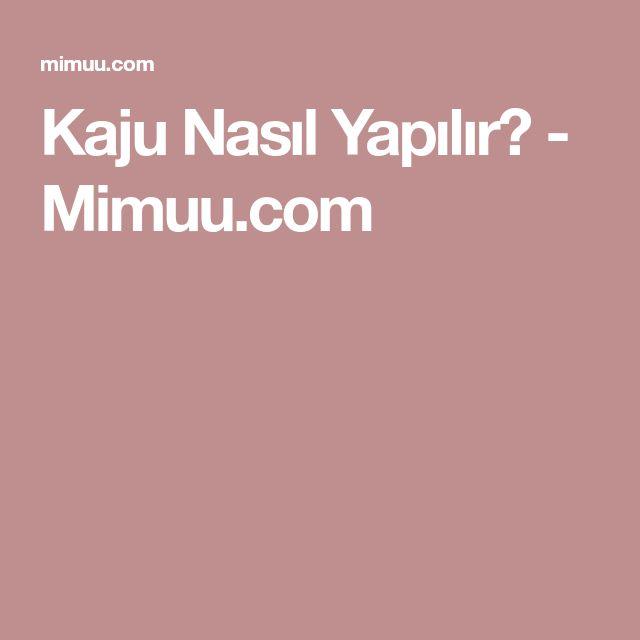 Kaju Nasıl Yapılır? - Mimuu.com