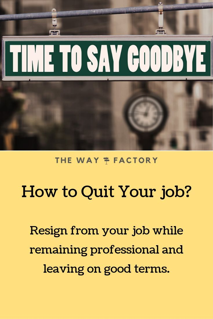 How to Quit Your Job and Leave on Good Terms | Job ...