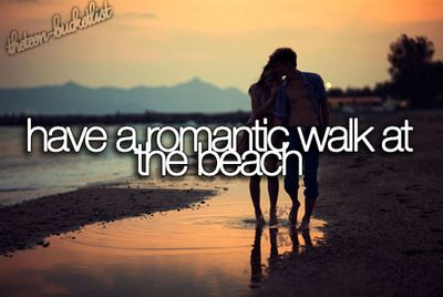 RELATIONSHIP BUCKET LIST: Having a romantic walk at the beach. - Date Completed: