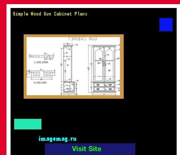 Simple Wood Gun Cabinet Plans 120243 - The Best Image Search