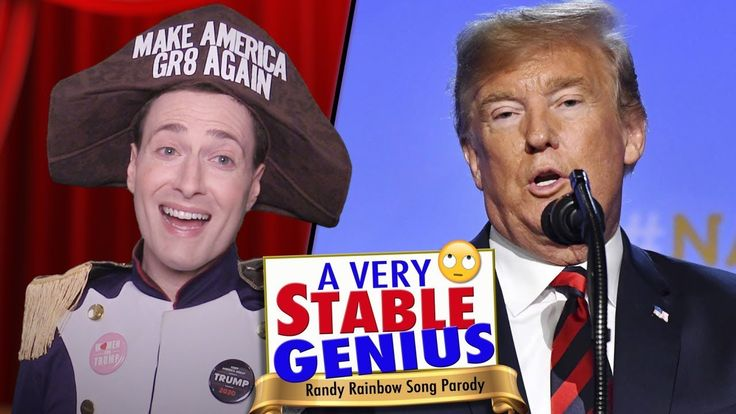 A Very Stable Genius Randy Rainbow Song Parody And Now We Pause For A Bit Of True Comedic And Timely Genius From Randy R Parody Songs Rainbow Songs Parody