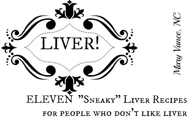 "Mostly Paleo ""Sneaky Liver"" Recipe Round-Up… for People Who Don't Like Liver"