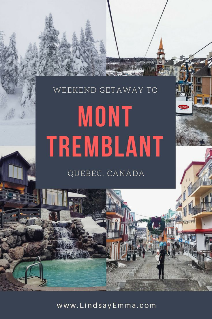 Your weekend getaway guide to Mont Tremblant Quebec Canada Skiing