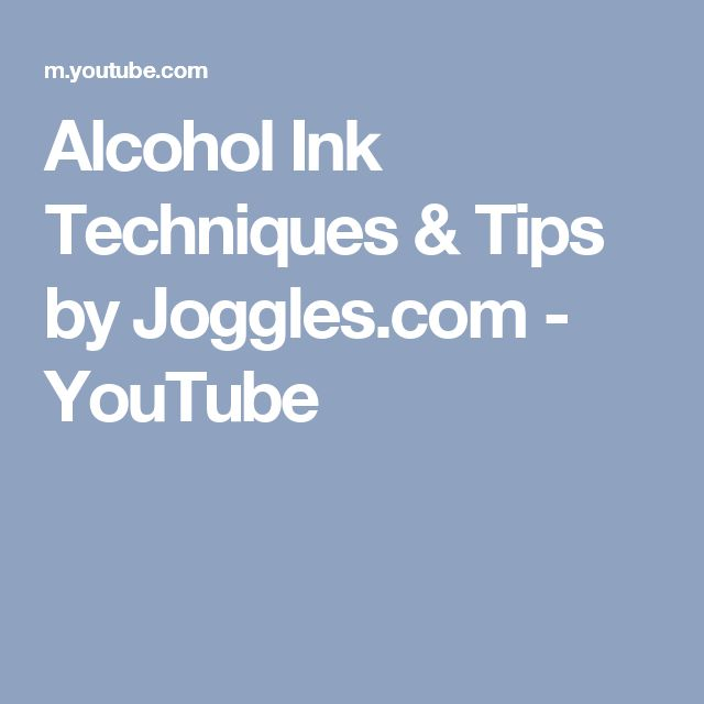 Alcohol Ink Techniques & Tips by Joggles.com - YouTube
