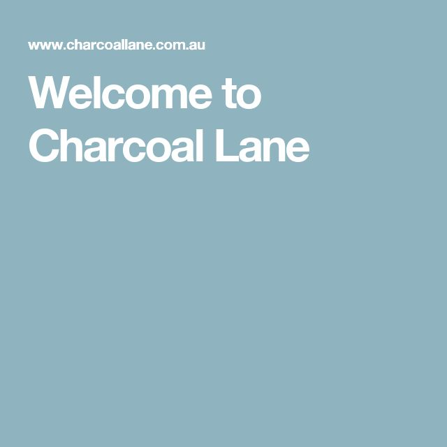 Welcome to Charcoal Lane