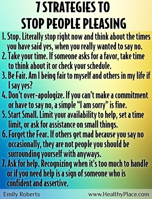 "Too often, we find it hard to say no and then we find ourselves stressed trying to accomplish everything and remain faithful to our commitments.  Sometimes we need to say ""no.""  Look at these suggestions:  Strategies to stop people pleasing: Is people-pleasing an issue for you? Here are 7 strategies to stop people-pleasing from our self-esteem blogger, Emily Roberts."