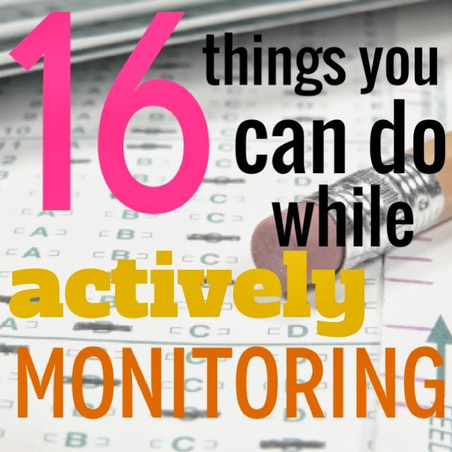 Love, Teach: 16 Things You Can Do While Actively Monitoring during Standardized Testing (or the next time you're crazy bored)