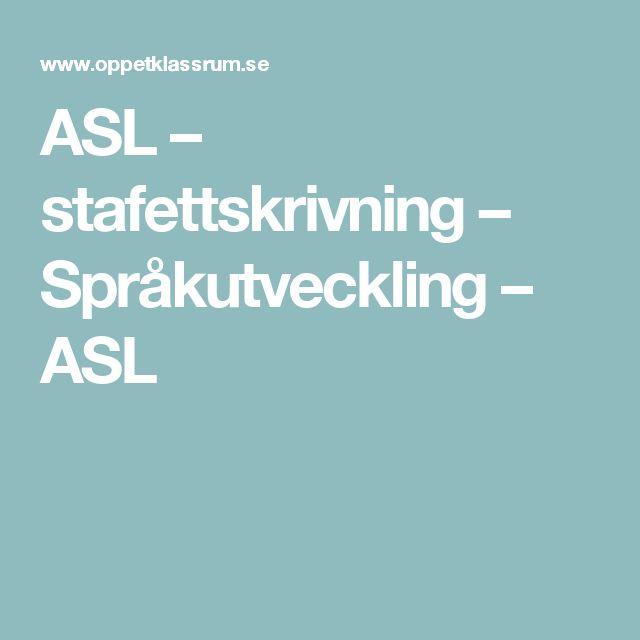 ASL – stafettskrivning – Språkutveckling – ASL