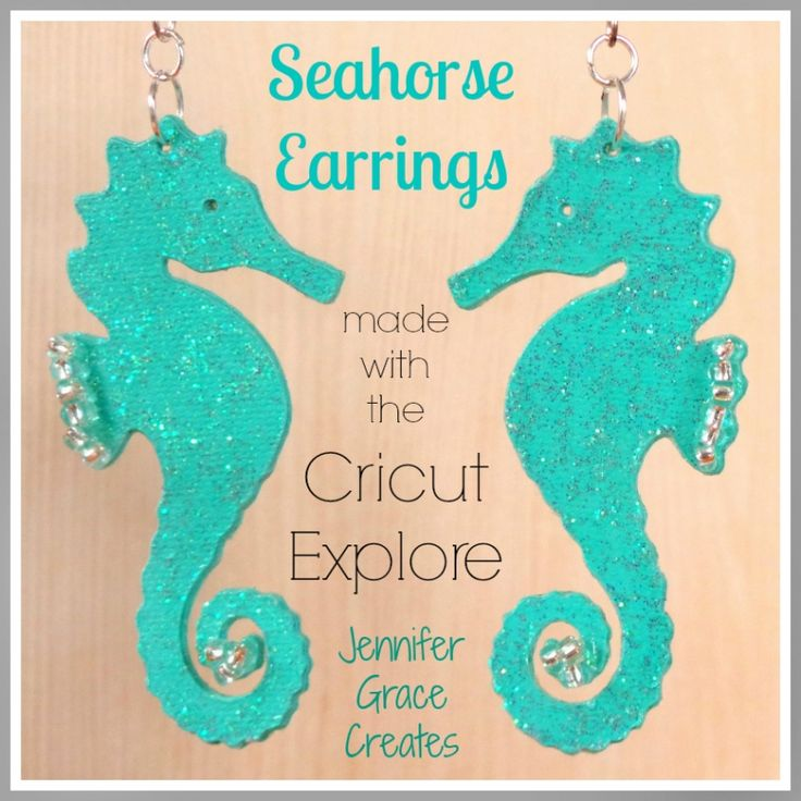 Sparkly Seahorse Earrings with the Cricut Explore » Jennifer Grace Creates