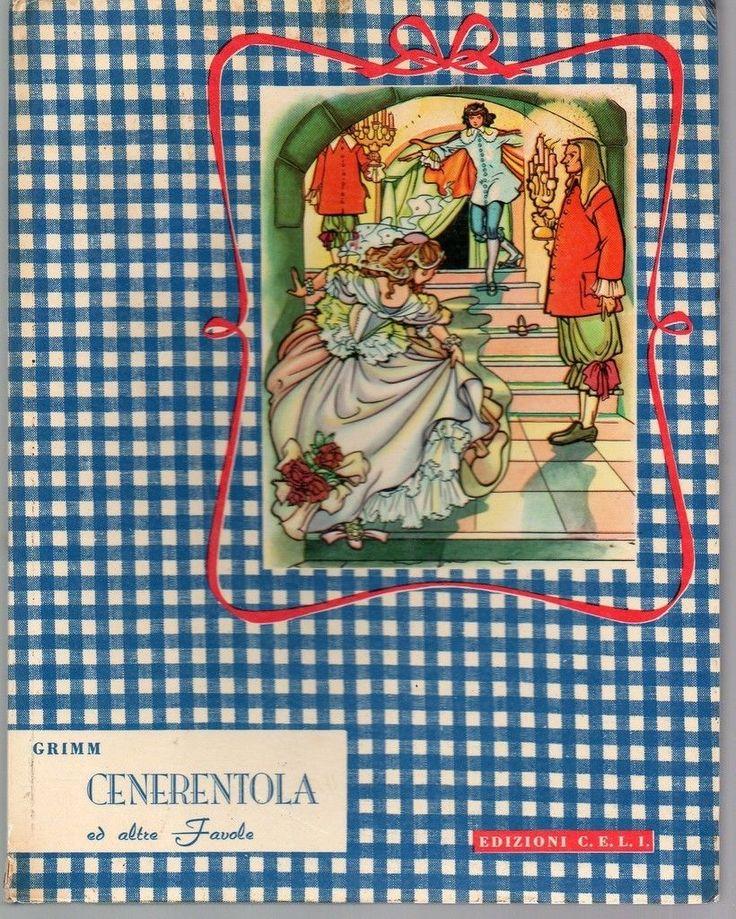 Grimm ; CENERENTOLA ed altre favole, illustrazioni di Tobel ; Edizioni CELI 1955 it.picclick.com