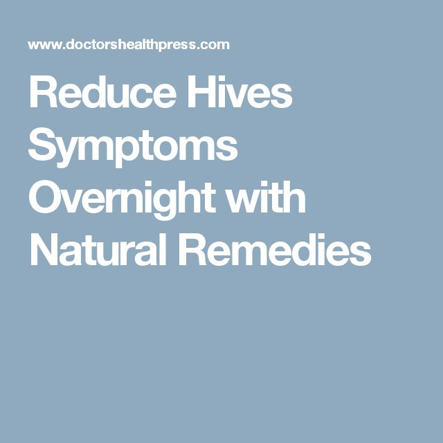 Reduce Hives Symptoms Overnight with Natural Remedies