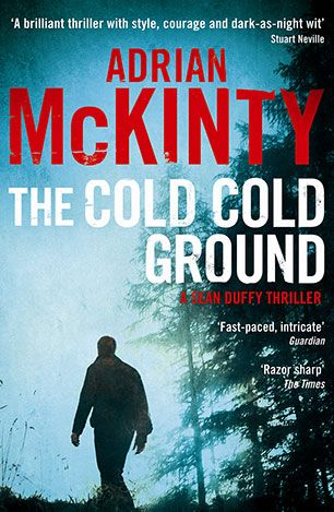 The Cold, Cold Ground / Adrian McKinty
