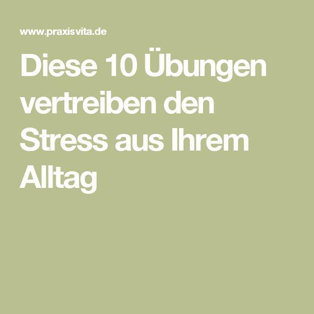 Diese 10 Übungen vertreiben den Stress aus Ihrem Alltag