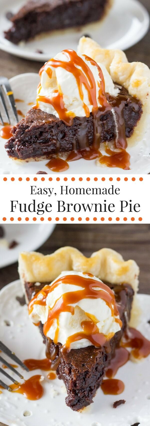This easy, homemade Fudge Brownie Pie features a flaky, golden pie crust shell filled with the gooiest, fudgiest brownie. Serve it with ice cream & caramel sauce for the ultimate treat!