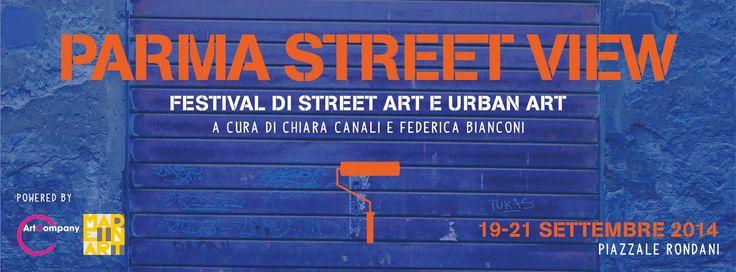 PARMA STREET VIEW festival di street art e urban art. A cura di Chiara Canali e Federica Bianconi. 19-21 settembre, Piazzale Rondani, Parma. Powered by Art Company e Made In Art