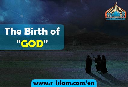 """THE BIRTH OF """"GOD"""" http://www.r-islam.com/en/religions-and-beliefs/jesus/360-the-birth-of-qgodq  bible jesus birth,birth of christ in the bible,the birth of jesus christ in the bible,birth of jesus in the bible,birth of jesus bible,the birth of christ in the bible,the birth of christ in the bible"""