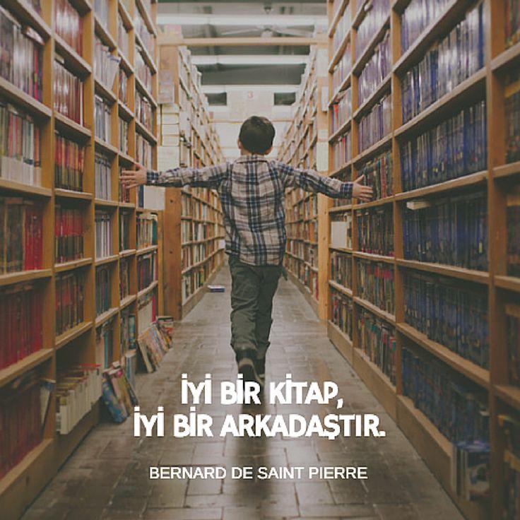 İyi bir kitap, iyi bir arkadaştır.
