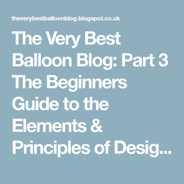 The Very Best Balloon Blog: Part 3 The Beginners Guide to the Elements & Principles of Design - Texture & Balance