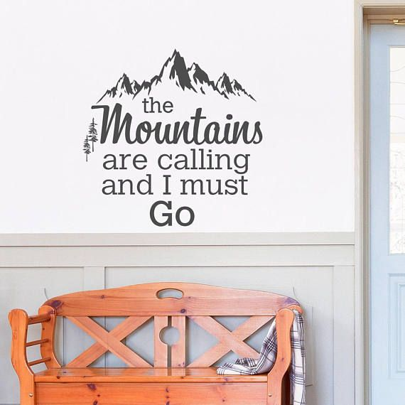 The Mountains Are Calling And I Must Go Wall Decal Quote by FabWallDecals – John Muir Quotes Wall Decals Forest Rustic Wanderlust Decor Q259 – Wall Quotes
